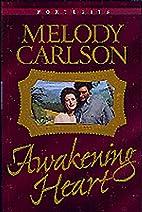 Awakening Heart by Melody Carlson