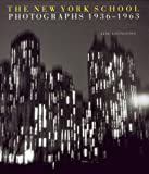 Livingston, Jane: The New York School: Photographs, 1936-1963