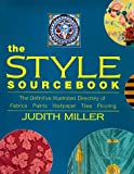 Miller, Judith: The Style Sourcebook: The Definitive Illustrated Directory of Fabrics, Paints, Wallpaper, Tiles, Flooring