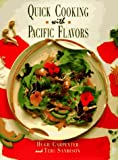 Carpenter, Hugh: Quick Cooking With Pacific Flavors
