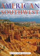 American Southwest: Places and History by…