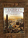 Siliotti, Alberto: Egypt Lost and Found: Explorers and Travelers on the Nile