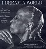 Lanker, Brian: I Dream a World : Portraits of Black Women who Changed America