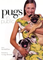 Pugs in Public by Kendall Farr
