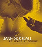 Lindsey, Jennifer: Jane Goodall, 40 Years at Gombe: A Tribute to Four Decades of Wildlife Research, Education, and Conservation