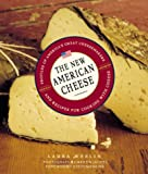 Jacobs, Martin: The New American Cheese: Profiles of America's Great Cheesemakers and Recipes for Cooking With Cheese