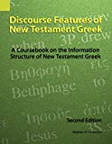 Levinsohn, Stephen H.: Discourse Features of New Testament Greek: A Coursebook on the Information Structure of New Testament Greek