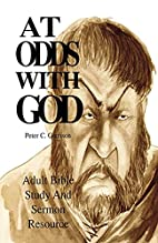 At Odds With God by Peter C. Garrison