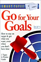 Go for Your Goals (Smart Tapes) by Michael…