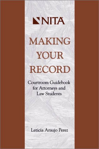 making-your-record-courtroom-guid-for-attorneys-and-law-students