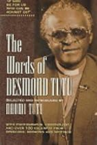 The words of Desmond Tutu by Desmond Tutu
