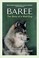 Baree: the Story of a Wolf-Dog by James…