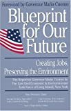 Twomey, Tom: Blueprint for Our Future: Creating Jobs, Preserving the Environment  The Report to Governor Mario Cuomo by the East End Economic &amp; Environmental Tas