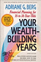 Your Wealth Building Years: Financial…