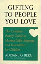 Gifting to People You Love: The Complete…