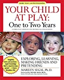 Segal, Marilyn: Your Child at Play: One to Two Years: Exploring, Learning, Making Friends, and Pretending