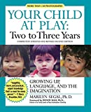 Segal, Marilyn: Your Child at Play: Two to Three Years: Growing Up, Language, and the Imagination