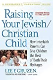 Gruzen, Lee F.: Raising Your Jewish/Christian Child: How Interfaith Parents Can Give Children the Best of Both Their Heritages