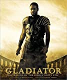Scott, Ridley: Gladiator: The Making of the Ridley Scott Epic (Newmarket Pictorial Moviebook)
