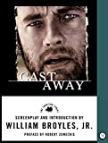Broyles, William: Cast Away: The Shooting Script (Newmarket Shooting Script)