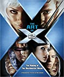 Singer, Bryan: The Art of X2: The Making of the Blockbuster Movie