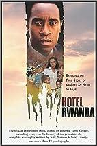 Hotel Rwanda: Bringing the True Story of an…