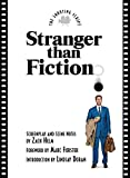 Helm, Zach: Stranger Than Fiction: The Shooting Script