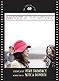 Baumbach, Noah: Margot at the Wedding: The Shooting Script (Newmarket Shooting Script)
