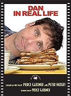 Dan in Real Life: The Shooting Script by…