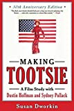 Dworkin, Susan: Making Tootsie: Inside the Classic Film with Dustin Hoffman and Sydney Pollack