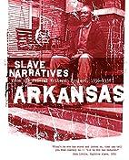 Arkansas Slave Narratives by Federal Writers…