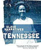 Slave Narratives: a Folk History of Slavery…