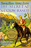 Keene, Carolyn: The Secret of Shadow Ranch