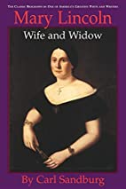 Mary Lincoln: Wife and Widow by Carl…