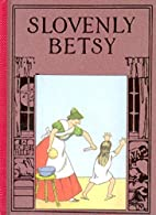 Slovenly Betsy: The American Struwwelpeter:…