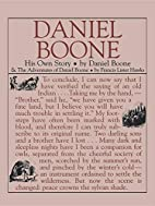 Daniel Boone: His Own Story by Daniel Boone