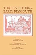 Three Visitors to Early Plymouth by John…