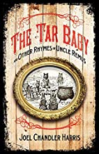 The Tar-Baby and Other Rhymes of Uncle Remus…