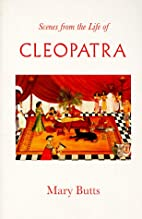 Scenes from the Life of Cleopatra by Mary…
