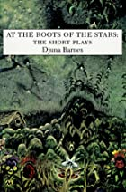 At the Roots of the Stars: The Short Plays…