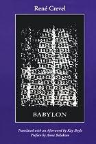 Babylon (Sun & moon classics) by Rene Crevel