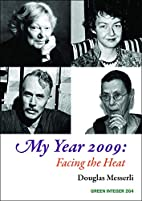 My Year 2009: Facing the Heat by Douglas…