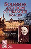 Soltner, Dom Louis: Solesmes and Dom Gueranger 1805-1875