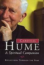 Cardinal Hume: A Spiritual Companion by…