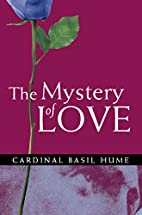 The Mystery of Love by Basil Cardinal Hume