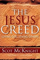 The Jesus Creed: Loving God, Loving Others…