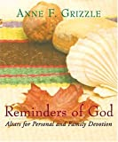 Anne F. Grizzle: Reminders Of God: Altar for Personal and Family Devotion