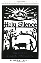 Holy Silence: The Gift of Quaker…