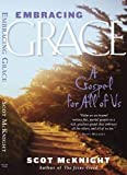 McKnight, Scot: Embracing Grace: A Gospel for All of Us