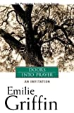 Griffin, Emilie: Doors Into Prayer: An Invitation